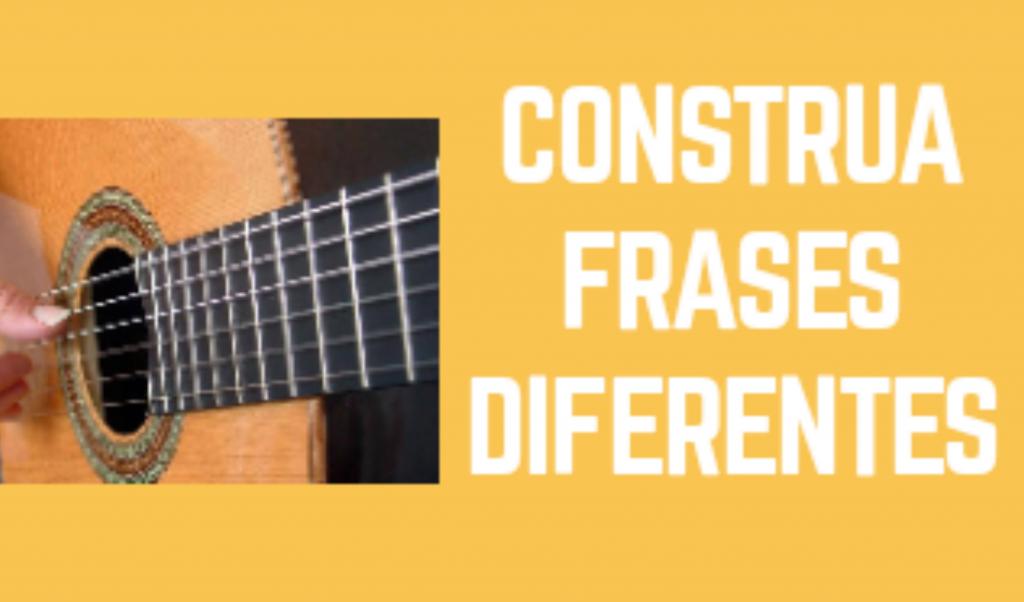 Como Criar Frases Musicais Usando O Violão E A Guitarra